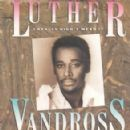 Luther Vandross - I Really Didn't Mean It