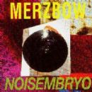 Merzbow - Noisembryo: Psycho-Analytic Study of Coital Noise Posture