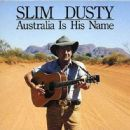 Slim Dusty - Australia Is His Name