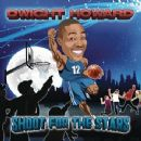 Dwight Howard - Shoot For The Stars
