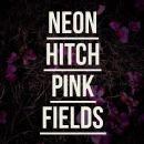 Neon Hitch - Pink Fields