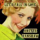 Annette Hanshaw - Lets Fall In Love