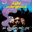 Digital Underground - ..Cuz A D.U. Party Don't Stop!!