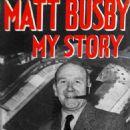 Matt Busby - My Story (1957) - 454 x 696
