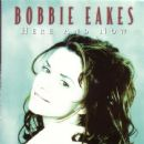 Bobbie Eakes - Here And Now