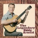 Eddy Arnold - The Legendary Eddy Arnold