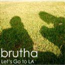 Brutha Album - Let's Go to LA - Single