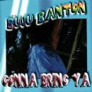 Buju Banton - Gonna Bring Ya