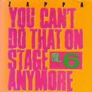 You Can't Do That On Stage Anymore vol 6