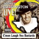 Rodney Carrington - Live! C'mon Laugh You Bastards