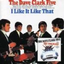 The Dave Clark Five - I Like It Like That / Try Too Hard