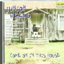 Junior Wells - Come On in This House