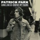 Patrick Park - Loneliness Knows My Name