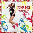 Nadia Oh Album - Taking Over The Dancefloor