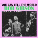 Bob Gibson - You Can Tell The World
