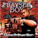 Frayser Boy - Gone On That Bay