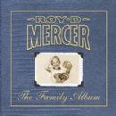 Roy D. Mercer - The Family Album