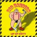 Bad Manners - Lip Up Fatty