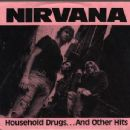Nirvana - Household Drugs...And Other Hits