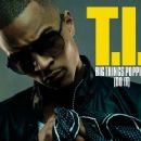Big S**t Poppin' [Do It] - T.I