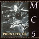 MC5 - Phun City, UK