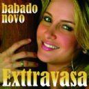 Babado Novo Album - Exttravasa