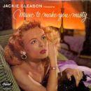 Jackie Gleason - Music To Make You Misty
