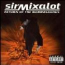 Sir Mix a Lot - Return of The Bumpasaurus