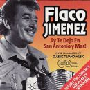 Flaco Jimenez - Ay te Dejo en San Antonio