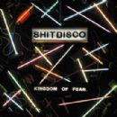 Shitdisco Album - Kingdom Of Fear