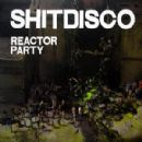 Shitdisco Album - Reactor Party