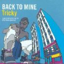 Tricky - Back To Mine