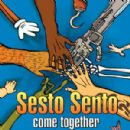 Sesto Sento Album - Come Together