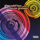 Shapeshifters present House Grooves