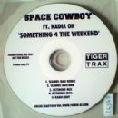Space Cowboy Album - Something 4 The Weekend