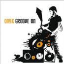 Onyx - Groove On