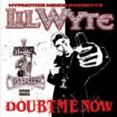 Lil Wyte Album - Doubt Me Now