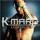 K-Maro - La Good Life