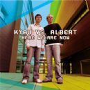 Kyau Vs Albert Album - Here We Are Now