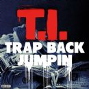 Trap Back Jumpin - T.I