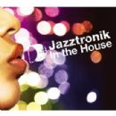 Jazztronik Album - In The House