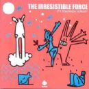 Irresistible Force, The Album - It's Tomorrow Already