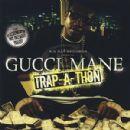 Gucci Mane - Trap-A-Thon