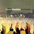 Frankie Knuckles - Motivation