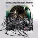 Future Sound of London, The Album - Teachings From The Electronic Brain (The Best Of FSOL)
