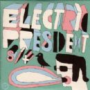 Electric President Album - Electric President
