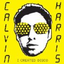 Calvin Harris Album - I CREATED DISCO