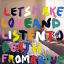 Css Album - Let's Make Love And Listen To Death From Above