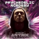 Astrix - Psychedelic Academy