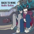 Audio Bullys Album - Back To Mine